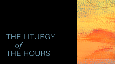 The Liturgy of the Hours