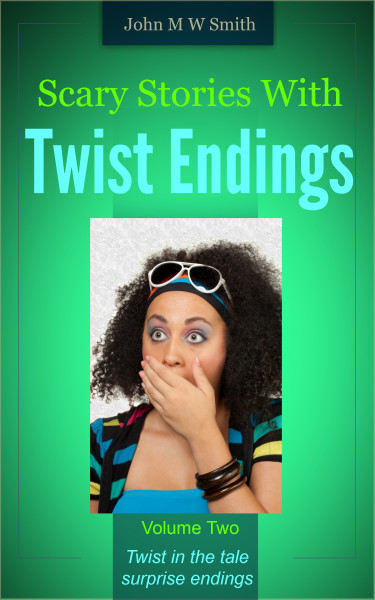 Scary Stories With Twist Endings Volume 2