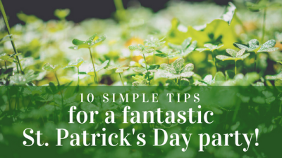 10 Simple Tips for a Fantastic St. Patrick's Day Party!