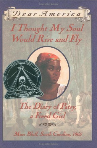 I Thought My Soul Would Rise and Fly: The Diary of Patsy a Freed Girl