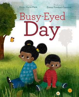 Busy Eyed Day by Anne Marie Pace