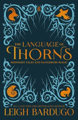 """The Language of Thorns"" by Leigh Bardugo"