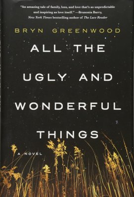"""All the Ugly and Wonderful Things"" by Bryn Greenwood"