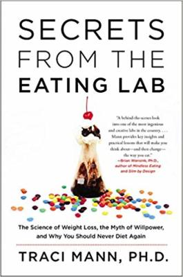 """Secrets from the Eating Lab"" by Traci Mann, PH.D"