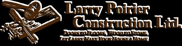 Larry Poirier Construction Ltd.
