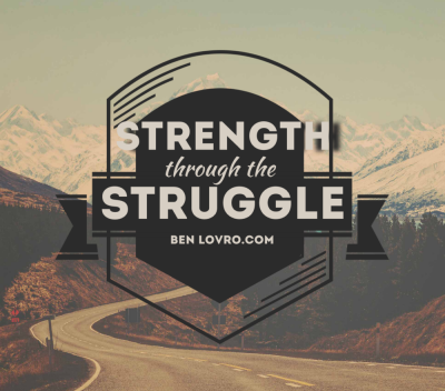 Strength Through The Struggle