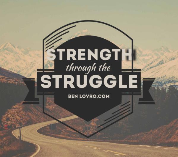 Strength Through The Struggle