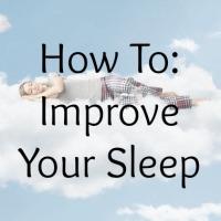 How to: Improve Your Sleep