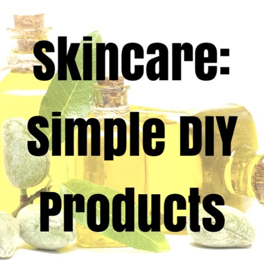 Skincare: Simpe DIY Products