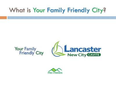 Your Family Friendly City, Lancaster New City Cavite