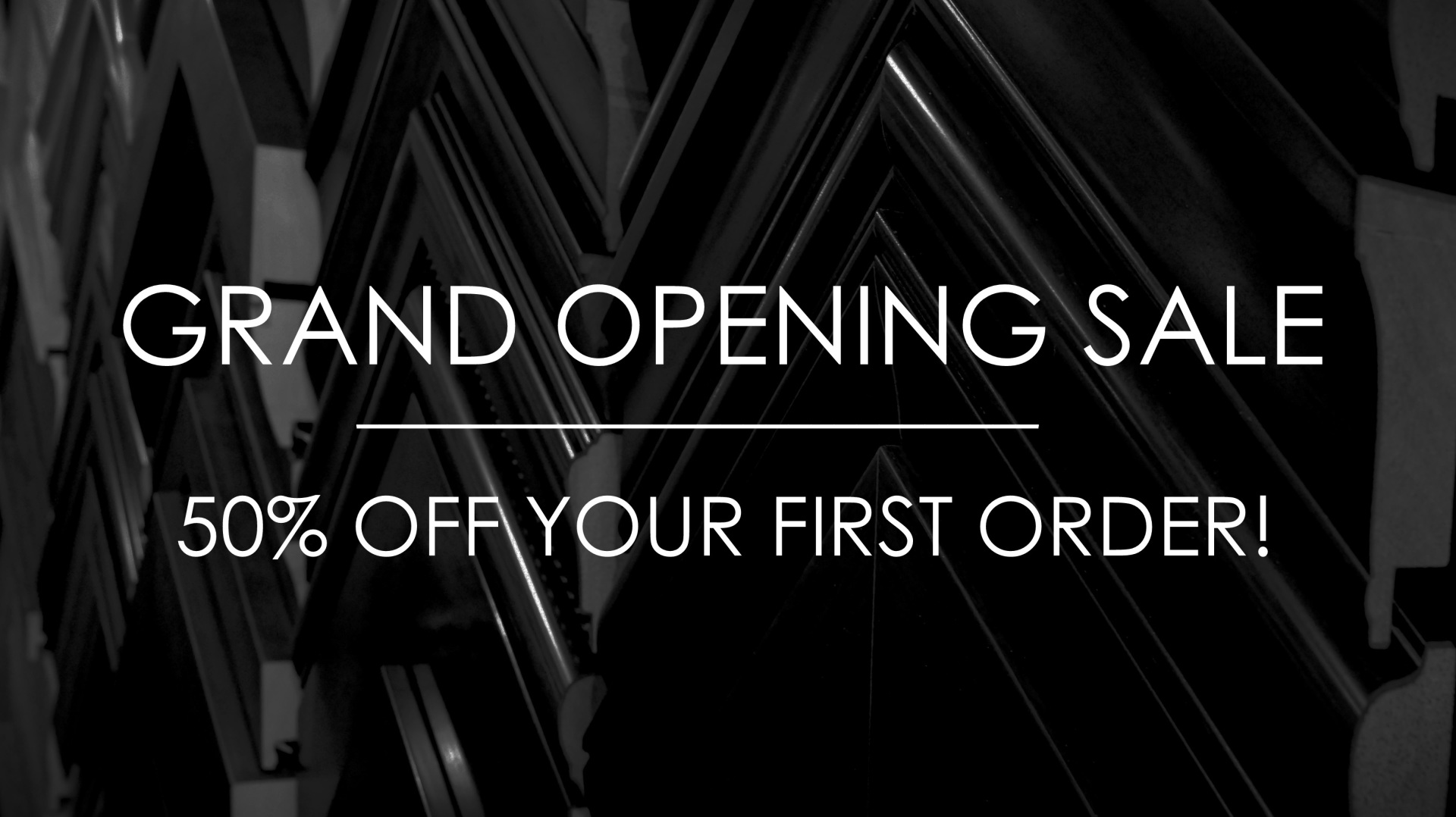 Grand Opening | 50% Off Your First Order