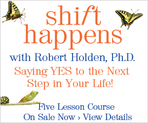 Shift, The Shift, online course, Dr Robert Holden, Next Step, Your Life, Lesson, Say Yes