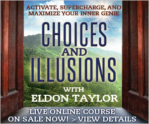 Illusions, Inner Gene, Activate Your Gene, Supercharge Your Gene, Choices, Eldon Taylor, Online Course