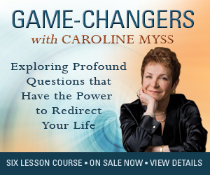 Game-Changers, Change-Agent, World-Changers, Online Course, Caroline Myss, Redirect Life