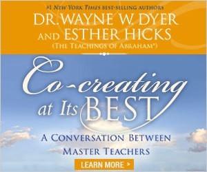 CoCreating, Dr Wayne, Esther Hicks, Master Teachers,