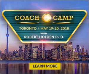 CoachCamp, Toronto, Ontario, Robert Holden, Live Workshop