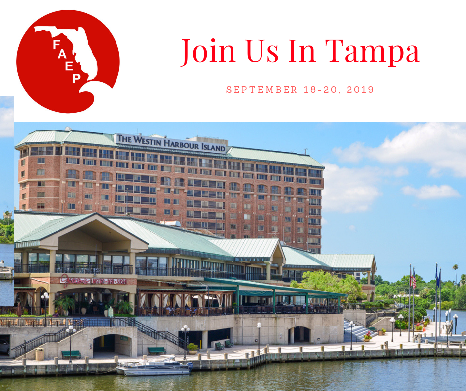 Registration for the 2019 FAEP Conference in TAMPA is OPEN!