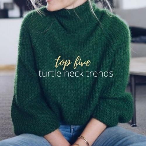 Top 5 Turtleneck Trends YA NEED
