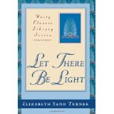 Let There be Light by Elizabeth Sand Turner