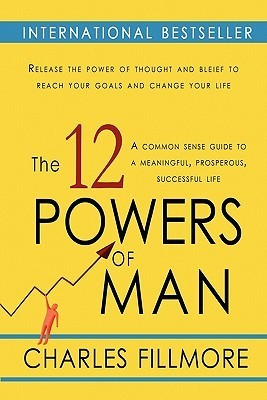 The Twelve Powers of Man by Charles FIlmore