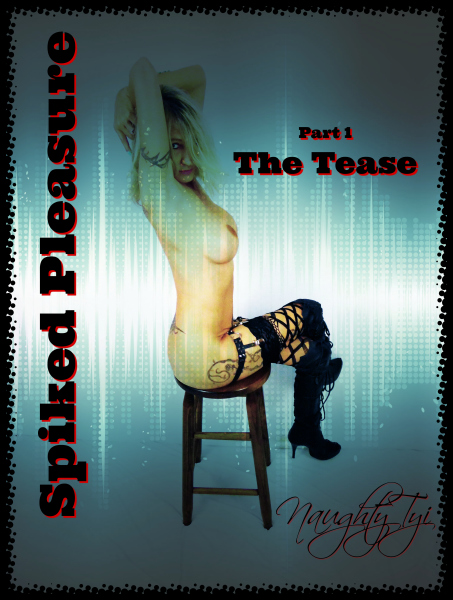 Spiked Pleasure - The Tease