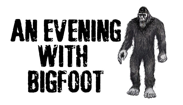 Evening with Bigfoot