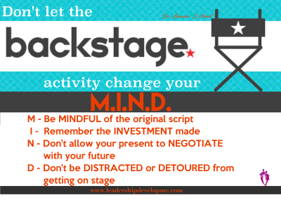Don't let the backstage activity change your M.I.N.D.