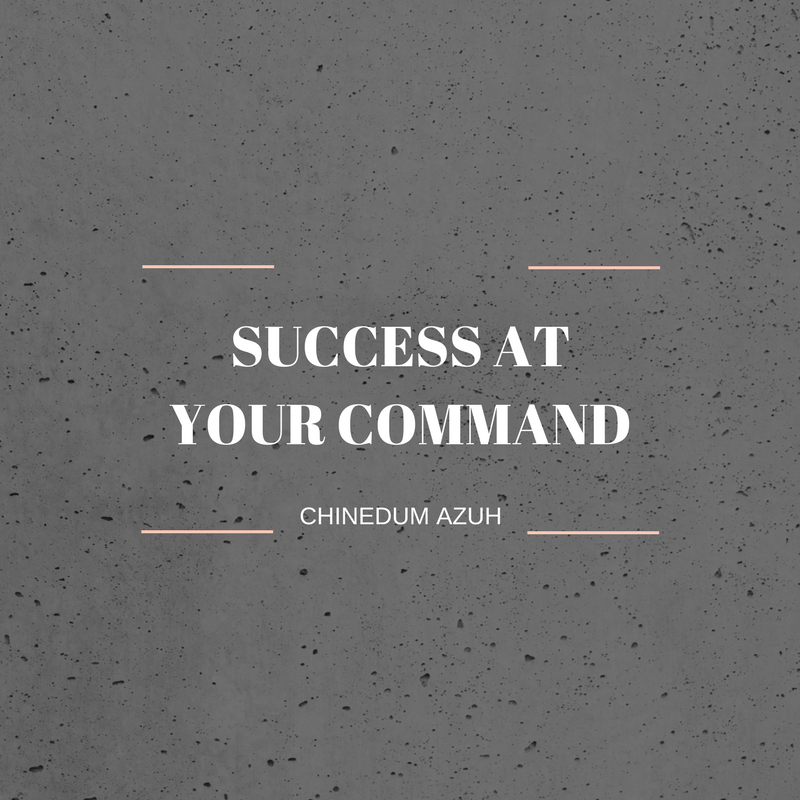 SUCCESS AT YOUR COMMAND