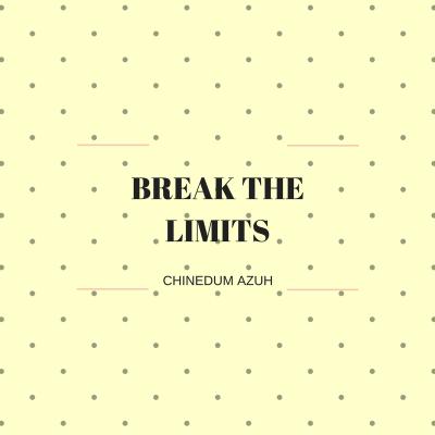 BREAK THE LIMITS