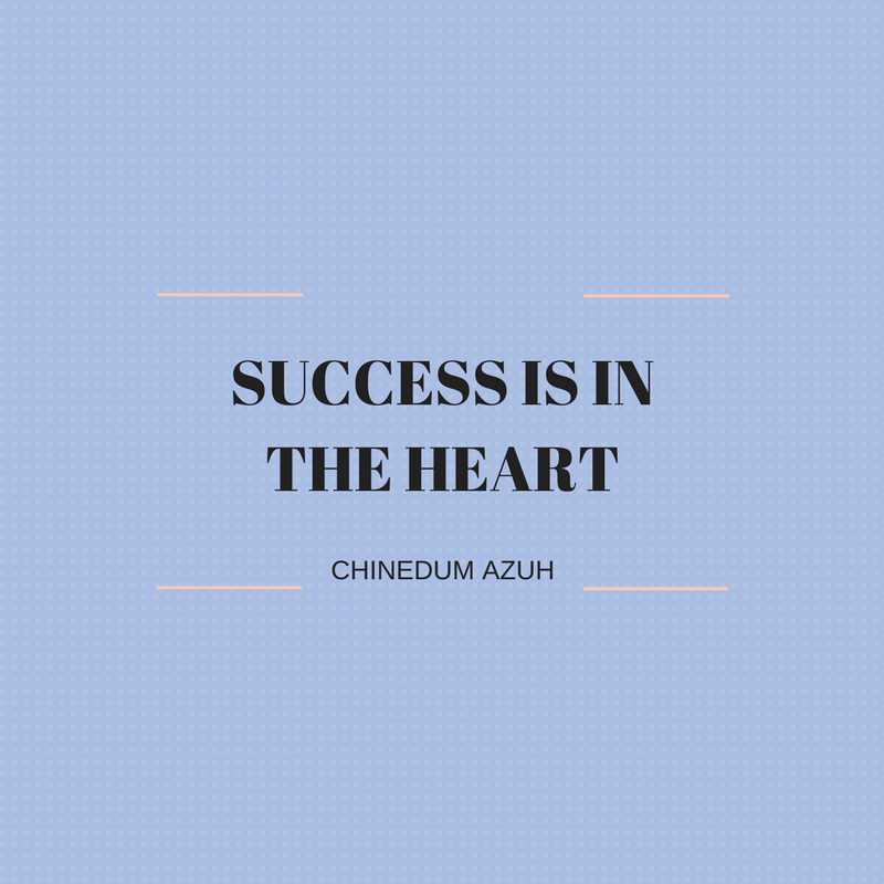 SUCCESS IS IN THE HEART