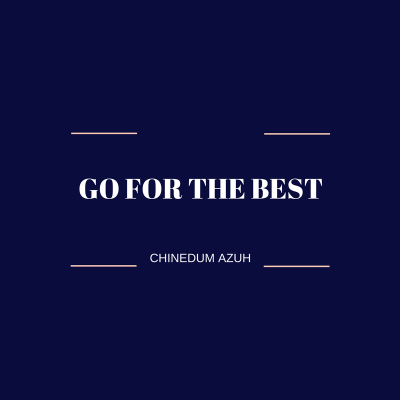 GO FOR THE BEST
