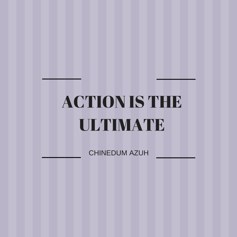 ACTION IS THE ULTIMATE