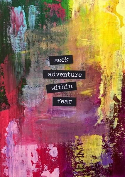 Seek Adventure Within Fear