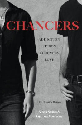 Chancers: Addiction, Prison, Recovery, Love: One Couple's Memoir Book Review