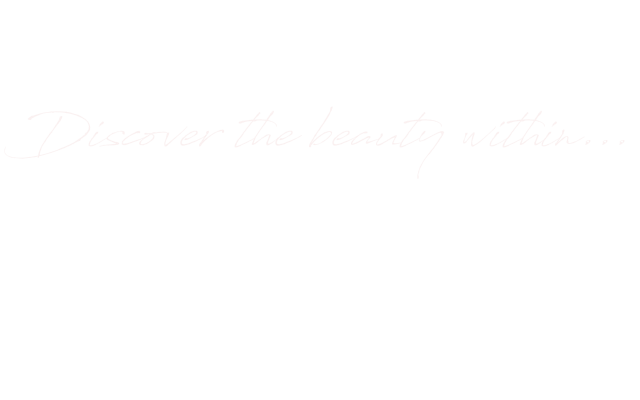 Discover the beauty within...