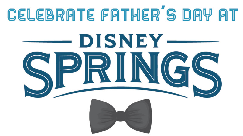 Celebrate Father's Day at Disney Springs with Special Experiences, Gifts and Restaurant Menus