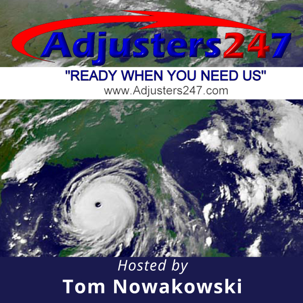 Adjusters247.com News and Views For Claims Professionals Podcast - Episode 54 Published
