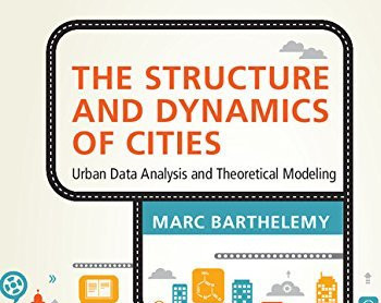 The Structure & Dynamics of Cities