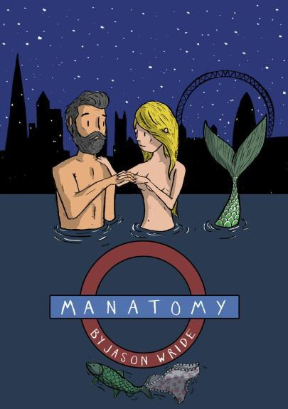 My review of Manatomy by Jason Wride