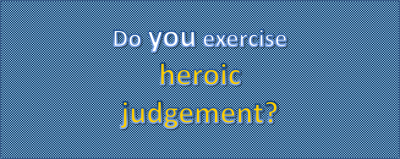 Heroic Judgement