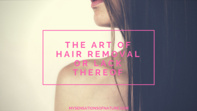 The art of hair removal or lack thereof