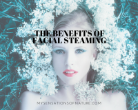 facial steaming, benefits, natural remedies, blood circulation, healthy skin