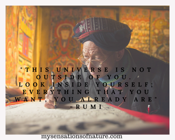 Rumi, quotes to live by, universe within, internal work, beauty, internal light