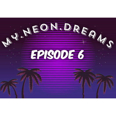 NEW YEAR, NEW SHOW!!!  Episode 6 of my.neon.dreams is now LIVE!