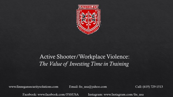 Workplace Violence/Active Shooter Training Overview: The Value in Investing in the time to Train