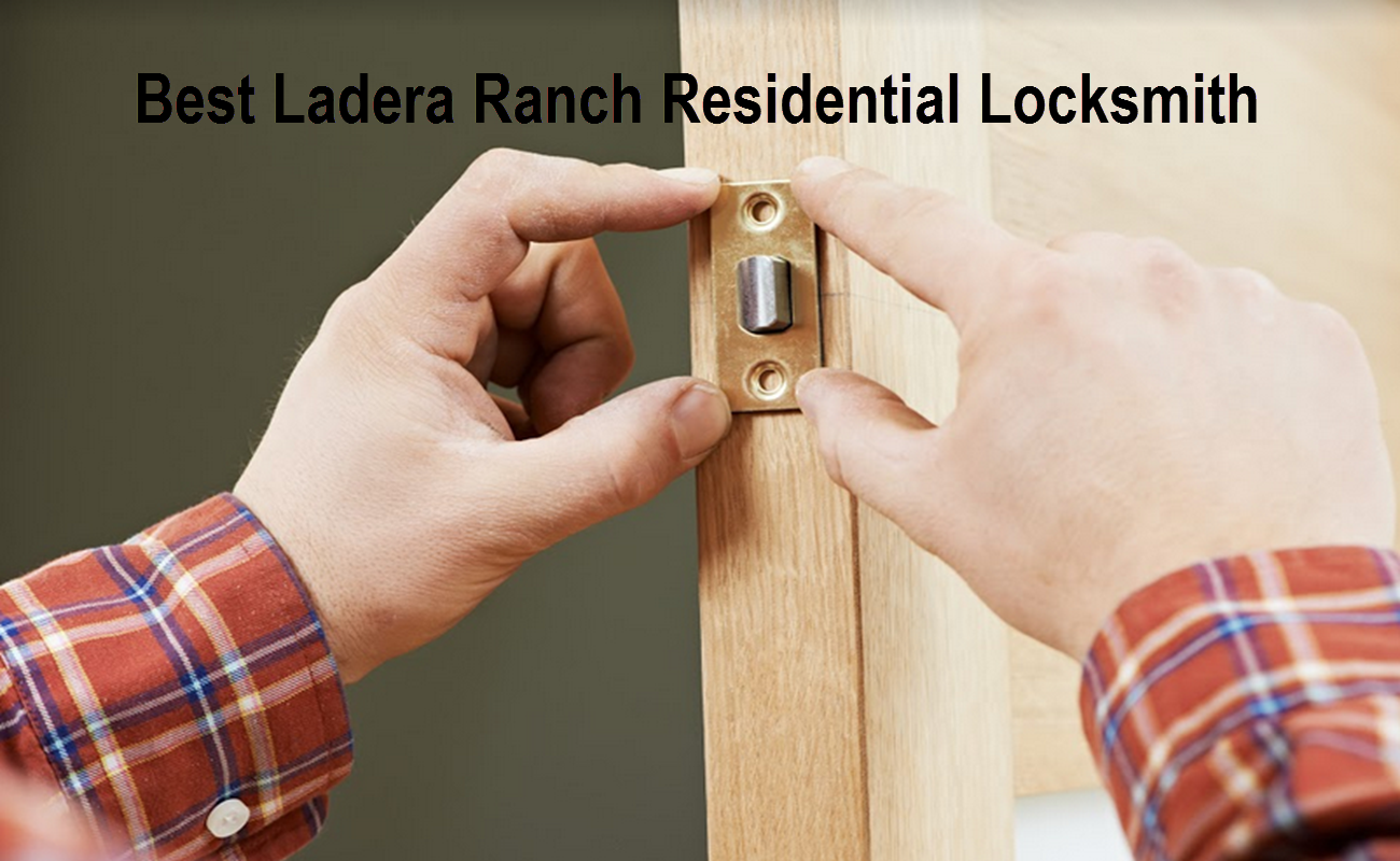 Best Ladera Ranch Residential Locksmith