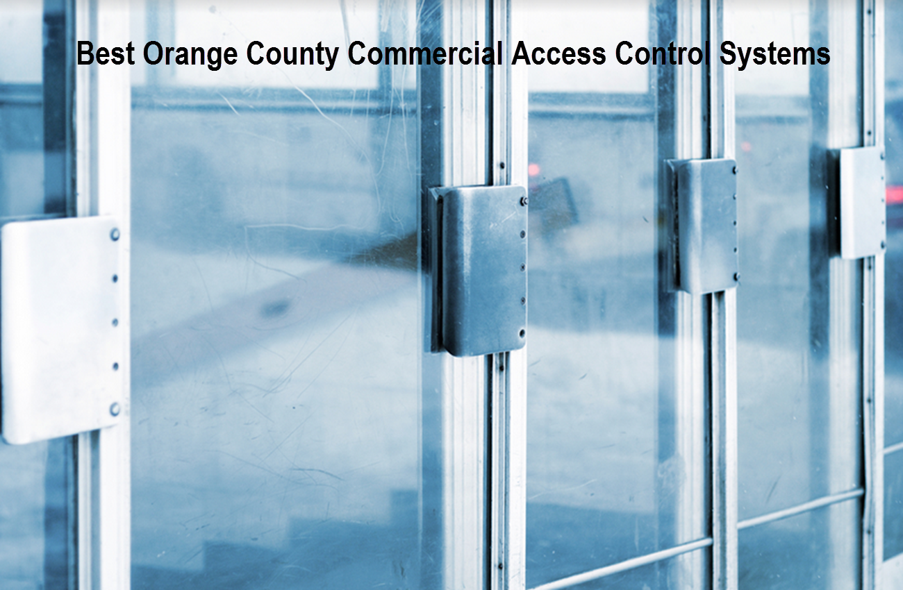 Best Orange County Commercial Access Control Systems