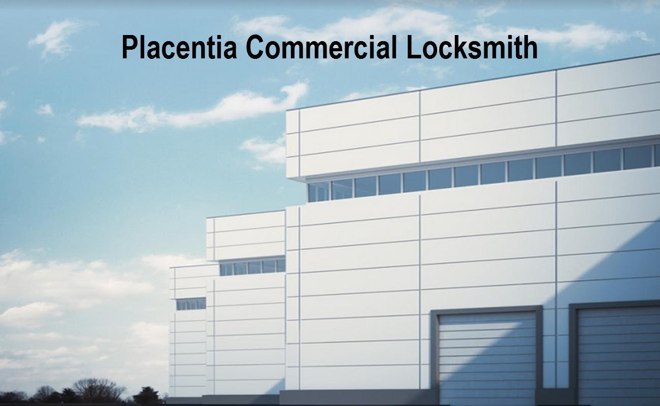 Placentia commercial locksmith