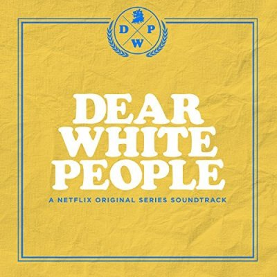 Dear White People Season 1 Soundtrack