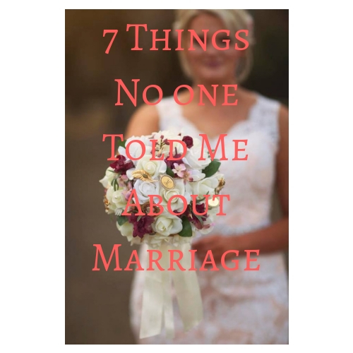 7 Things No one Told Me About Marriage